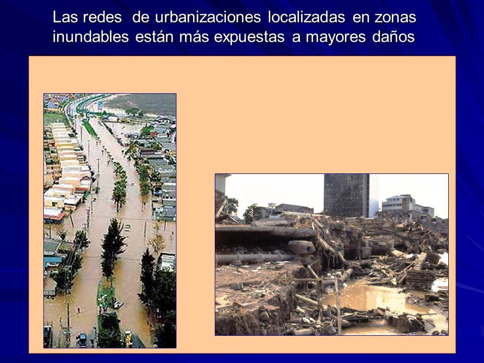 Las redes de urbanizaciones localizadas en zonas inundables están más expuestas a mayores daños