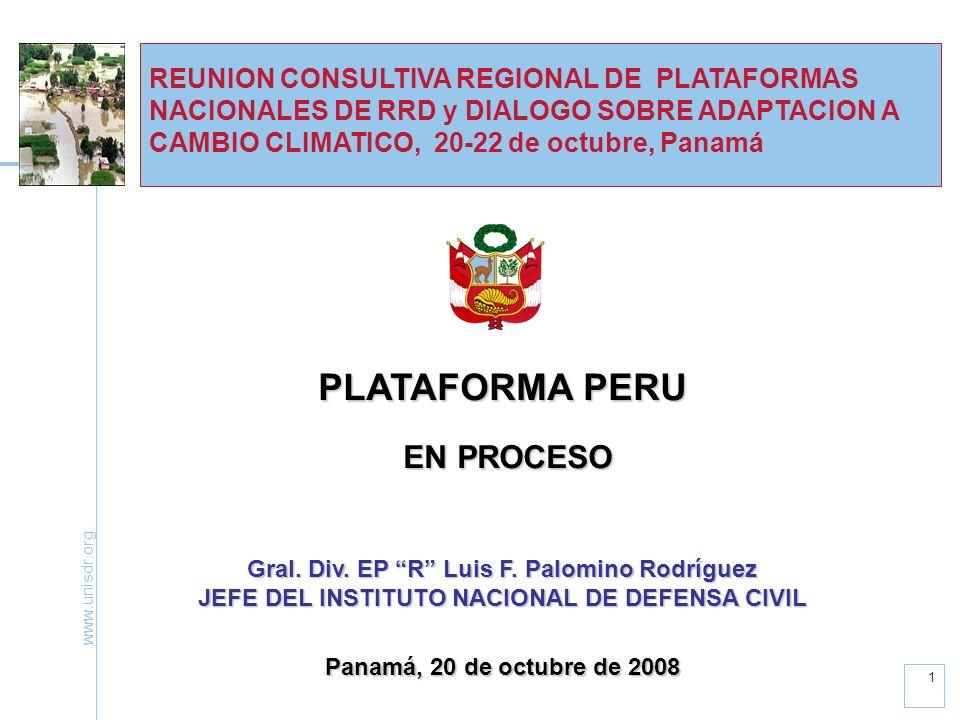 www.unisdr.org 12 Se busca que la Plataforma Nacional: Tenga un propósito amplio y transparente.