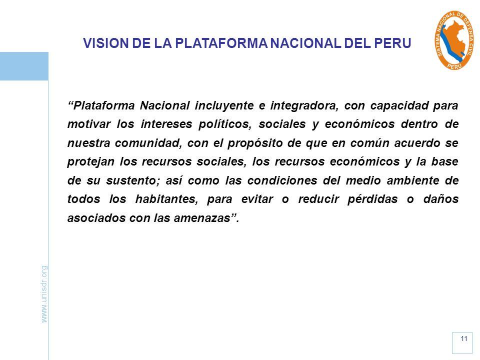 www.unisdr.org 11 Plataforma Nacional incluyente e integradora, con capacidad para motivar los intereses políticos, sociales y económicos dentro de nu