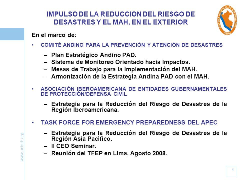 www.unisdr.org 4 IMPULSO DE LA REDUCCION DEL RIESGO DE DESASTRES Y EL MAH, EN EL EXTERIOR En el marco de: COMITÉ ANDINO PARA LA PREVENCIÓN Y ATENCIÓN