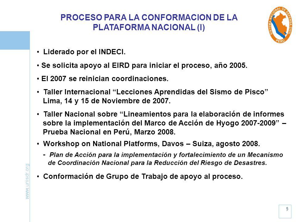 www.unisdr.org 5 PROCESO PARA LA CONFORMACION DE LA PLATAFORMA NACIONAL (I) Liderado por el INDECI. Se solicita apoyo al EIRD para iniciar el proceso,