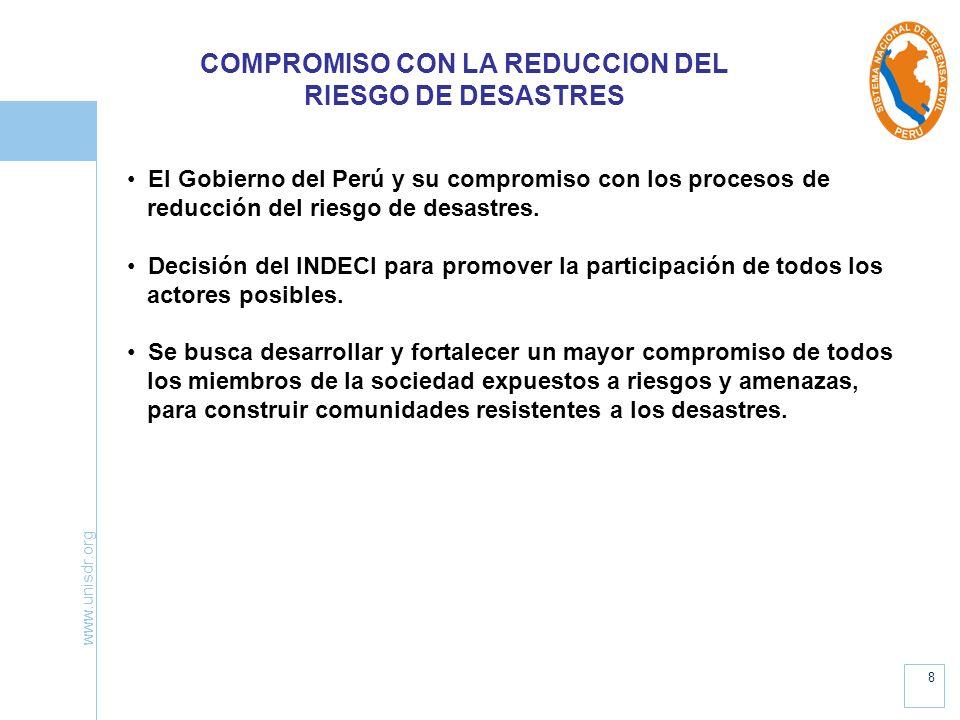 www.unisdr.org 8 El Gobierno del Perú y su compromiso con los procesos de reducción del riesgo de desastres. Decisión del INDECI para promover la part