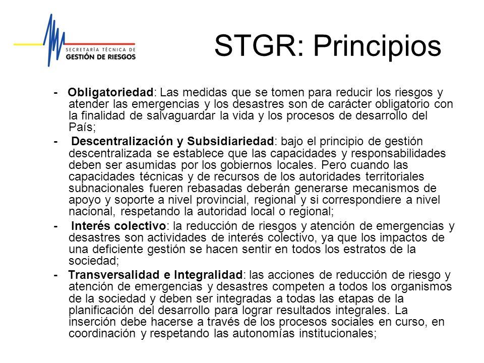 STGR: Principios - Obligatoriedad: Las medidas que se tomen para reducir los riesgos y atender las emergencias y los desastres son de carácter obligat