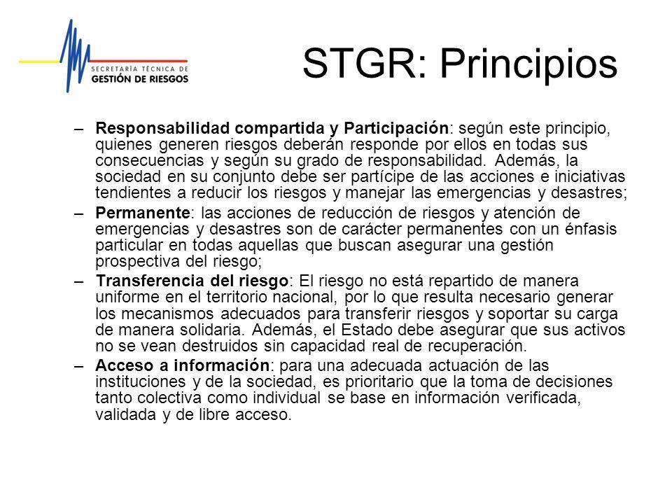 STGR: Principios –Responsabilidad compartida y Participación: según este principio, quienes generen riesgos deberán responde por ellos en todas sus co
