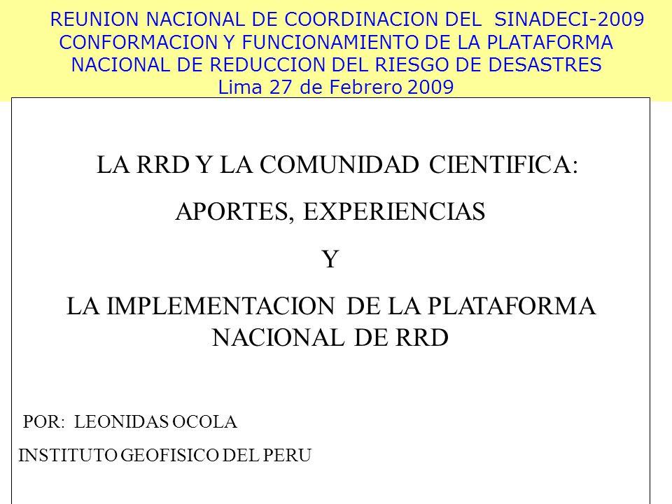 REUNION NACIONAL DE COORDINACION DEL SINADECI-2009 CONFORMACION Y FUNCIONAMIENTO DE LA PLATAFORMA NACIONAL DE REDUCCION DEL RIESGO DE DESASTRES Lima 2
