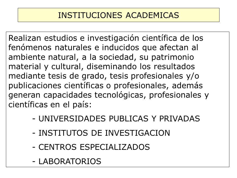 INSTITUCIONES CIENTIFICAS Instituciones que, en cumplimiento de las responsabilidades asignadas por el Estado, permanentemente observan, documentan, analizan, investigan, interpretan y difunden los resultados sobre fenómenos naturales e inducidos que ocurren en el territorio peruano: SENAMHI IGP INGEMMET DHN IMARPE INRENA OTRAS