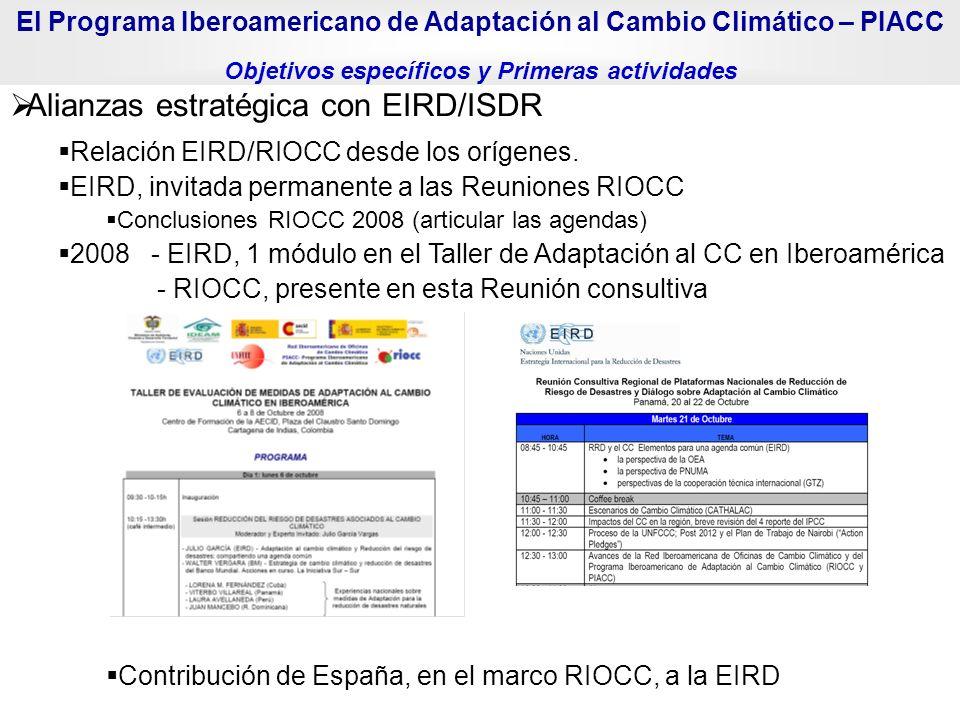 Alianzas estratégica con EIRD/ISDR Relación EIRD/RIOCC desde los orígenes. EIRD, invitada permanente a las Reuniones RIOCC Conclusiones RIOCC 2008 (ar