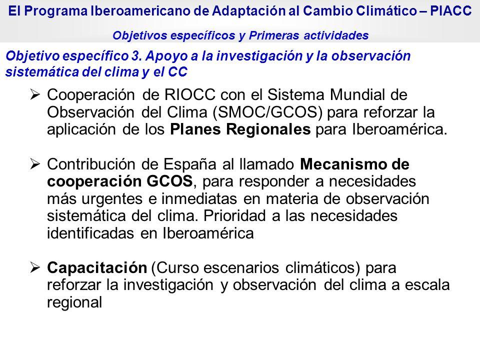 Objetivo específico 3. Apoyo a la investigación y la observación sistemática del clima y el CC El Programa Iberoamericano de Adaptación al Cambio Clim
