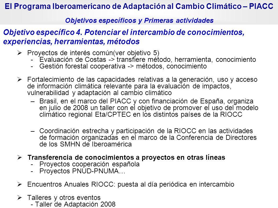 Objetivo específico 4. Potenciar el intercambio de conocimientos, experiencias, herramientas, métodos El Programa Iberoamericano de Adaptación al Camb