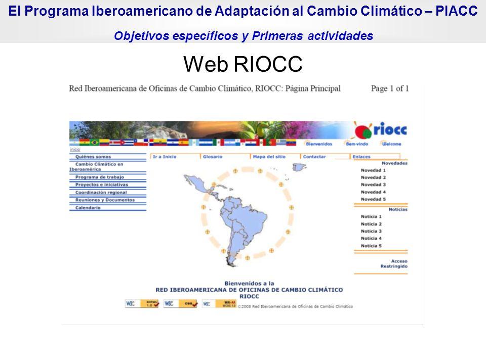 Web RIOCC El Programa Iberoamericano de Adaptación al Cambio Climático – PIACC Objetivos específicos y Primeras actividades