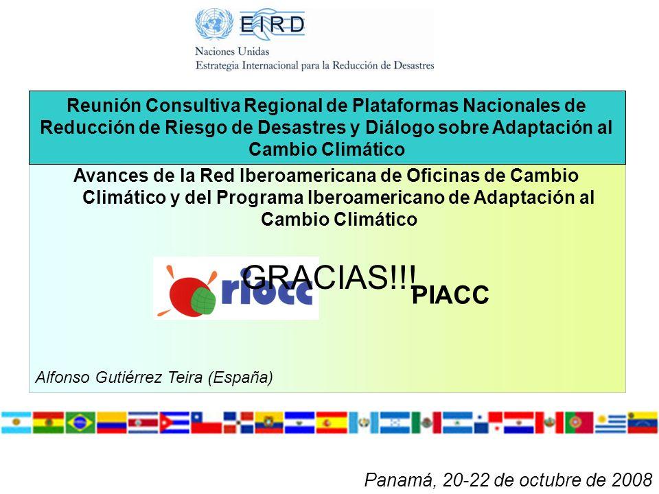 Panamá, 20-22 de octubre de 2008 Avances de la Red Iberoamericana de Oficinas de Cambio Climático y del Programa Iberoamericano de Adaptación al Cambi