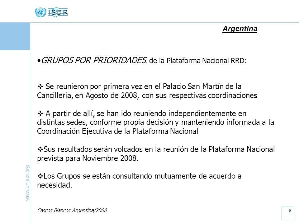 www.unisdr.org 7 Argentina DESAFIOS de la Plataforma Nacional para la RRD: Mayor nivel de conciencia en la población y sus autoridades de que Argentina también está expuesta al Riesgo de Desastre.