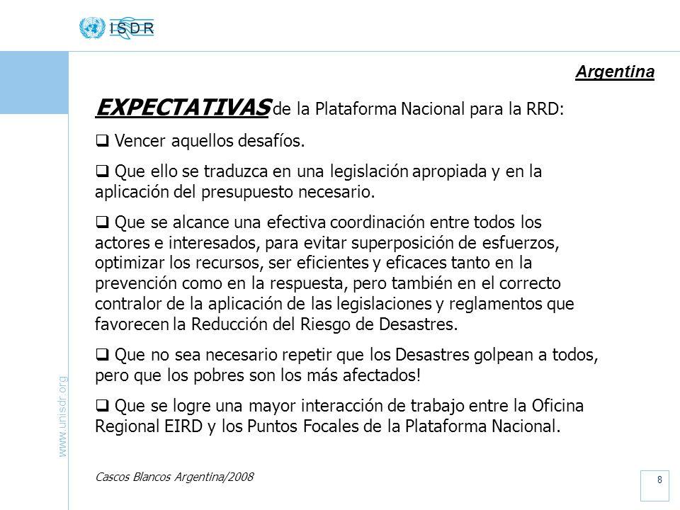 www.unisdr.org 8 Argentina EXPECTATIVAS de la Plataforma Nacional para la RRD: Vencer aquellos desafíos.