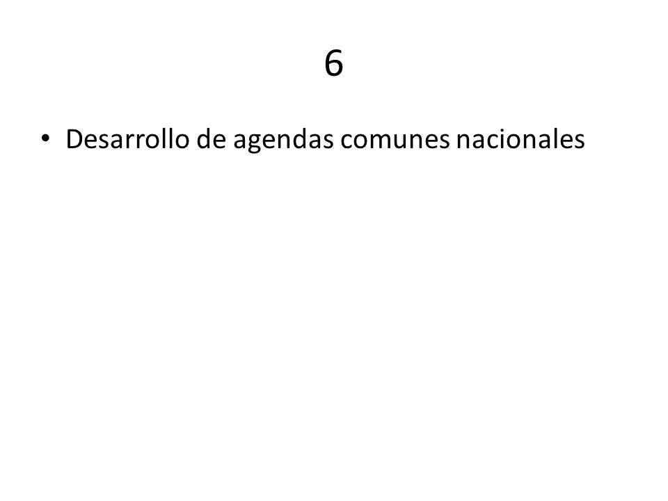 6 Desarrollo de agendas comunes nacionales