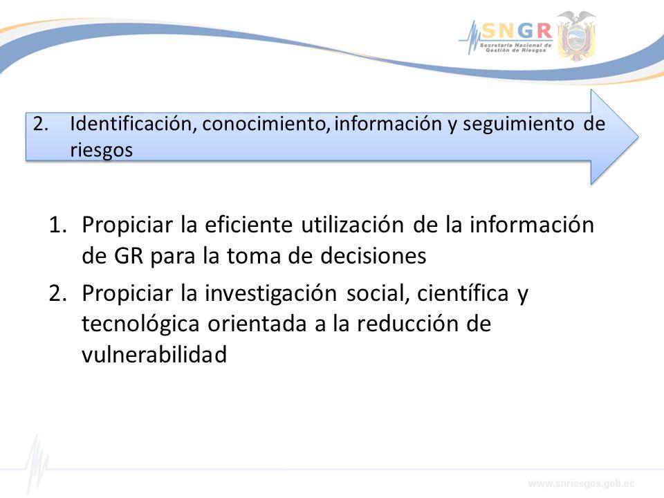 1.Propiciar la eficiente utilización de la información de GR para la toma de decisiones 2.Propiciar la investigación social, científica y tecnológica