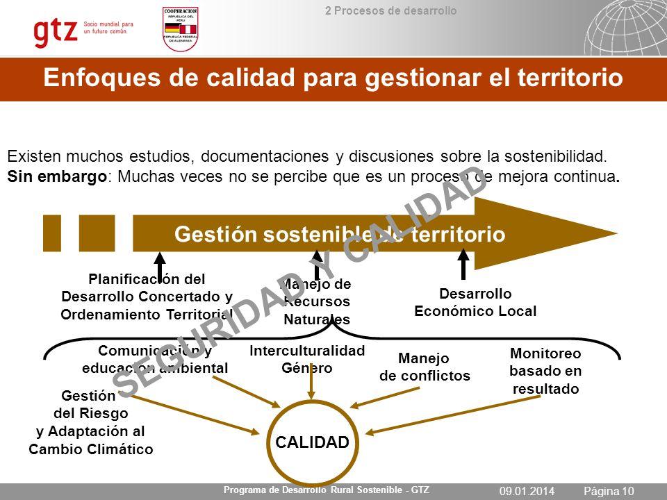 09.01.2014 Seite 10 Página 1009.01.2014 Programa de Desarrollo Rural Sostenible - GTZ Existen muchos estudios, documentaciones y discusiones sobre la