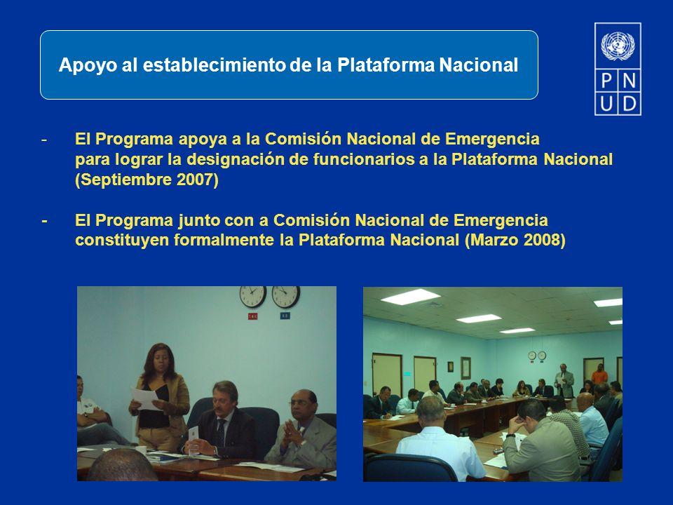 -El Programa apoya a la Comisión Nacional de Emergencia para lograr la designación de funcionarios a la Plataforma Nacional (Septiembre 2007) -El Prog