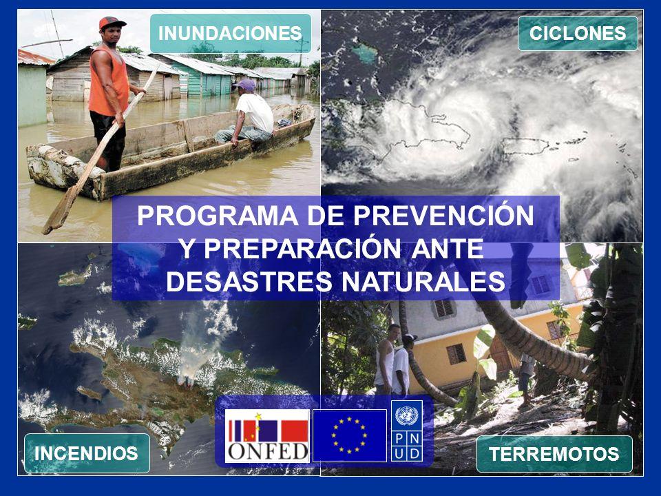 CICLONES TERREMOTOS INCENDIOS INUNDACIONES PROGRAMA DE PREVENCIÓN Y PREPARACIÓN ANTE DESASTRES NATURALES