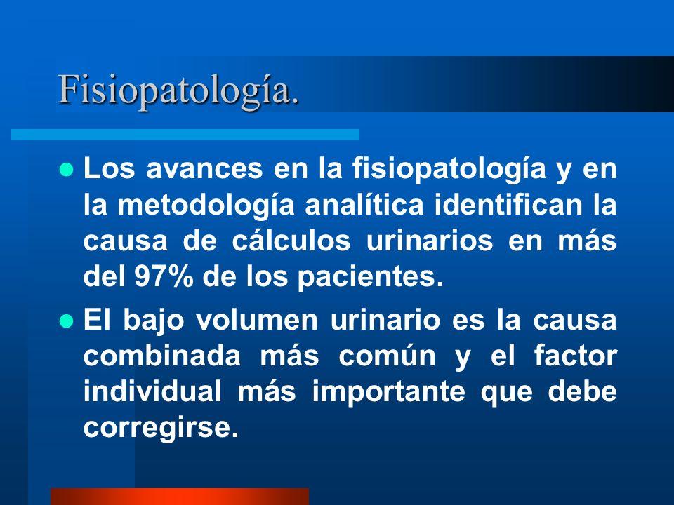 Fisiopatología. Los avances en la fisiopatología y en la metodología analítica identifican la causa de cálculos urinarios en más del 97% de los pacien