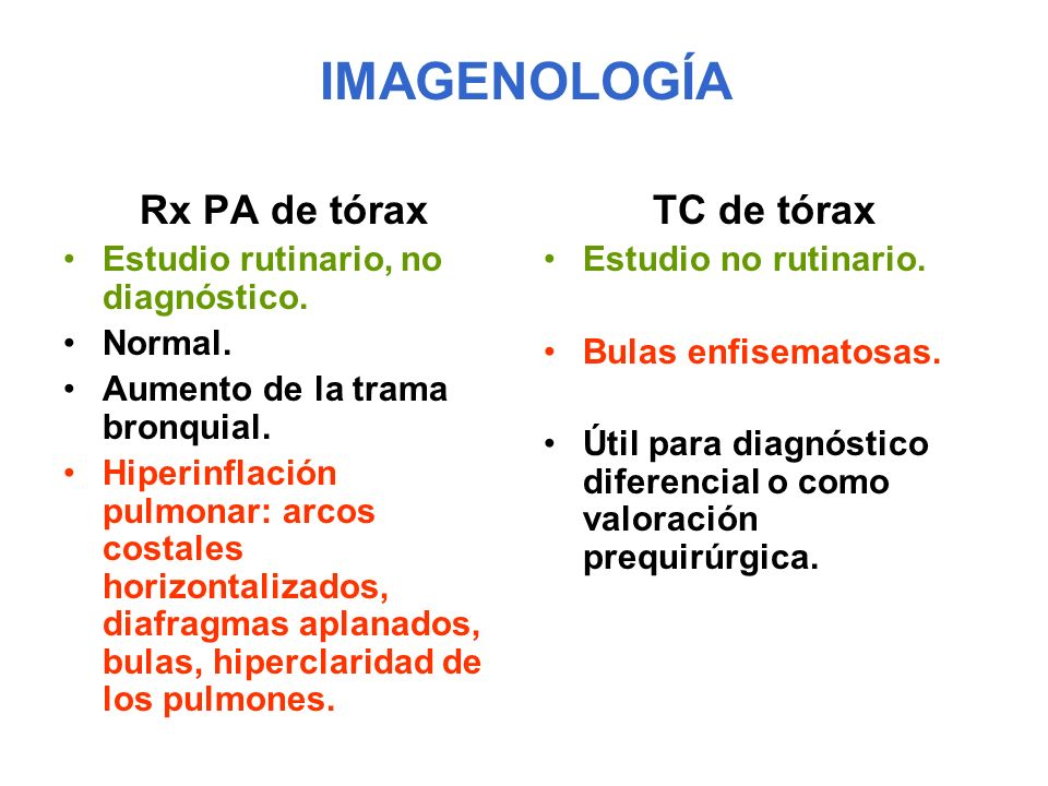 IMAGENOLOGÍA Rx PA de tórax Estudio rutinario, no diagnóstico. Normal. Aumento de la trama bronquial. Hiperinflación pulmonar: arcos costales horizont