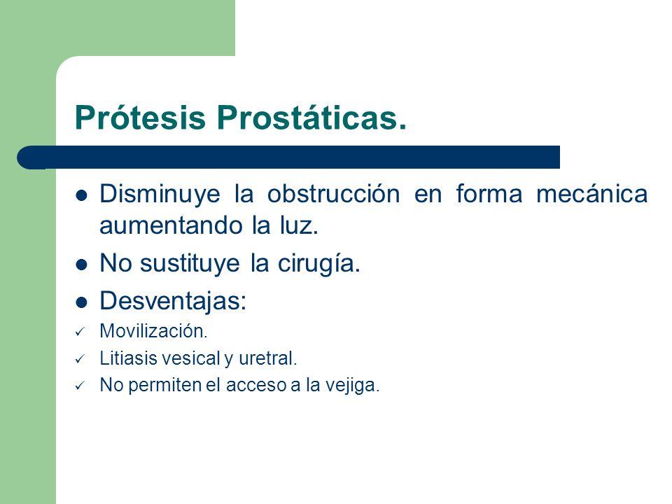 Tipos de Prótesis.Temporales: Prostakath, Urocoil y Catéter intrauretral.