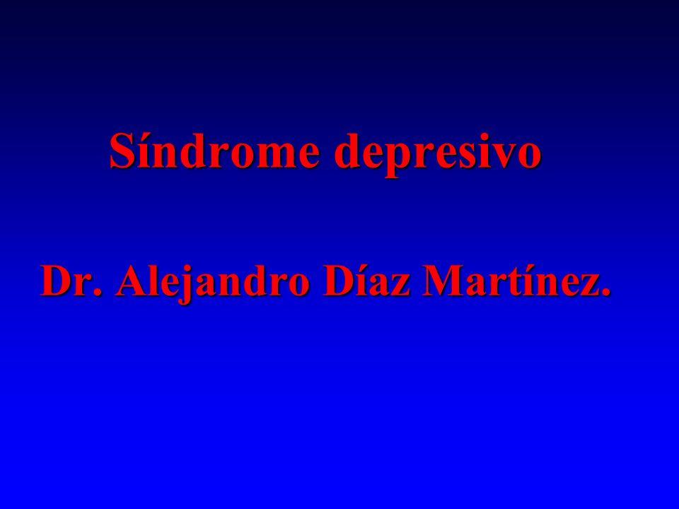 Síndrome depresivo Dr. Alejandro Díaz Martínez.