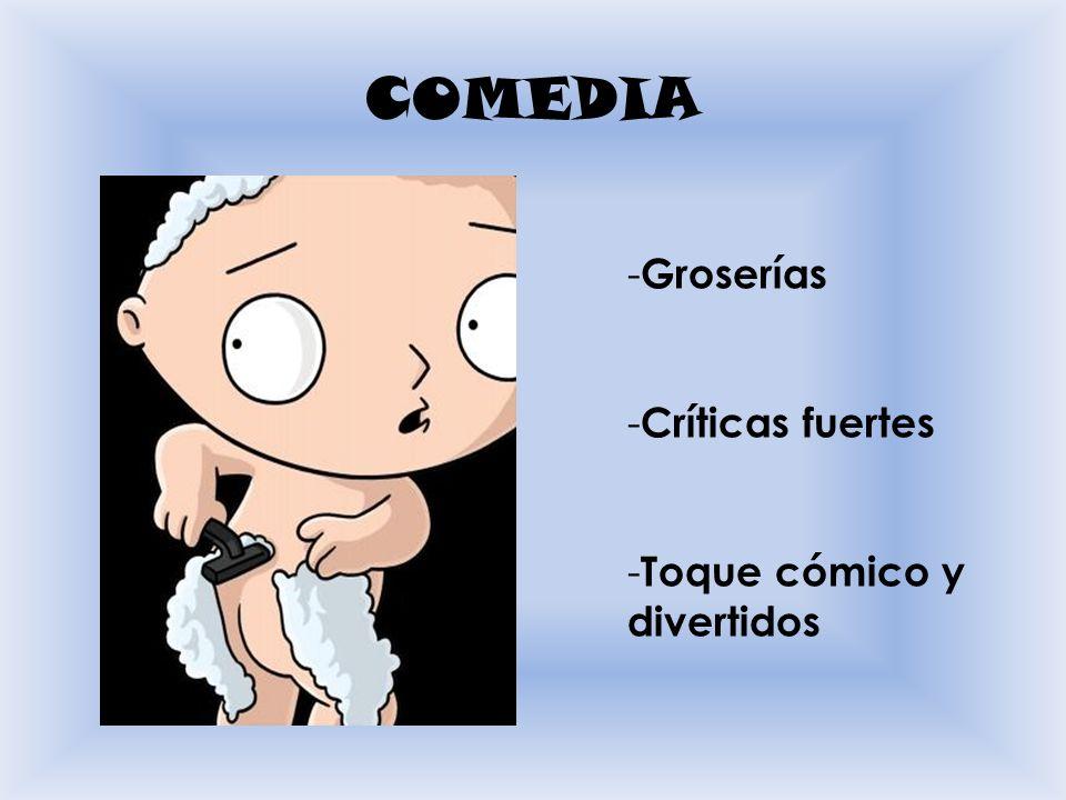 COMEDIA - Groserías - Críticas fuertes - Toque cómico y divertidos