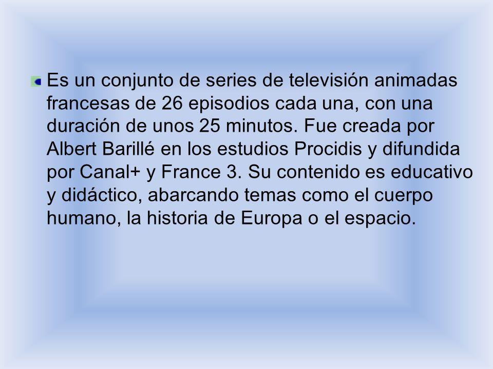 Es un conjunto de series de televisión animadas francesas de 26 episodios cada una, con una duración de unos 25 minutos. Fue creada por Albert Barillé