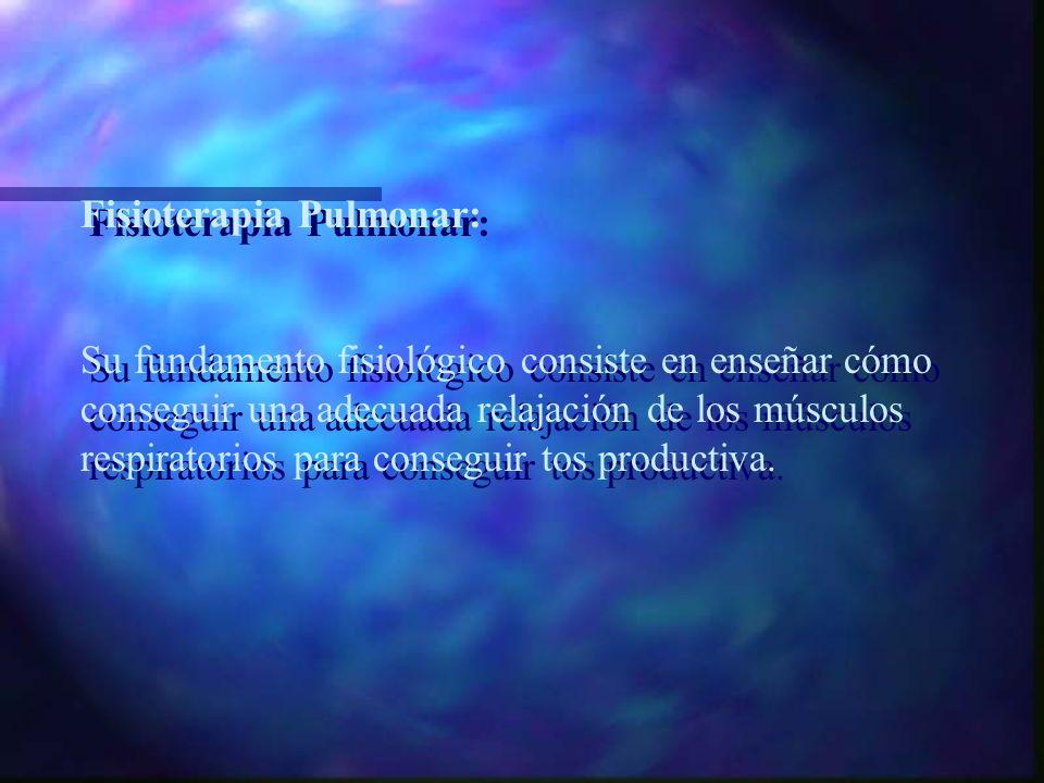 Fisioterapia Pulmonar: Se emplea para prevenir complicaciones respiratorias y mejorar la función pulmonar. Fisioterapia Pulmonar: Se emplea para preve