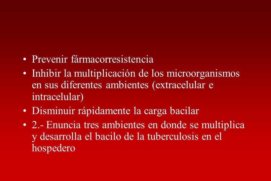 Prevenir fármacorresistencia Inhibir la multiplicación de los microorganismos en sus diferentes ambientes (extracelular e intracelular) Disminuir rápi