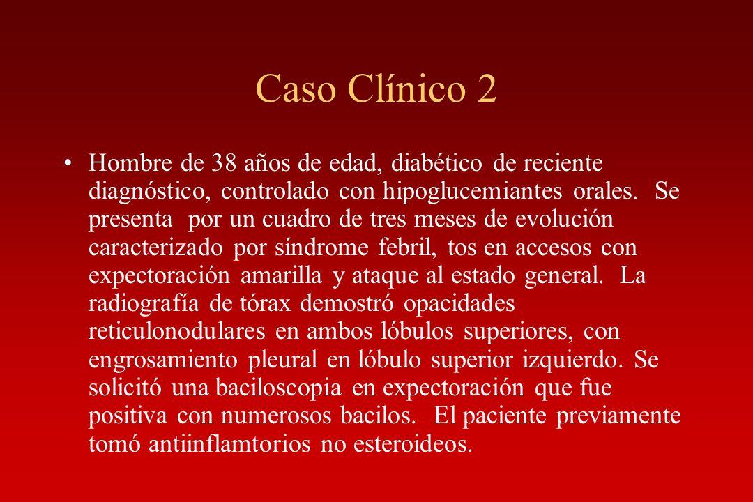 Caso Clínico 2 Hombre de 38 años de edad, diabético de reciente diagnóstico, controlado con hipoglucemiantes orales. Se presenta por un cuadro de tres