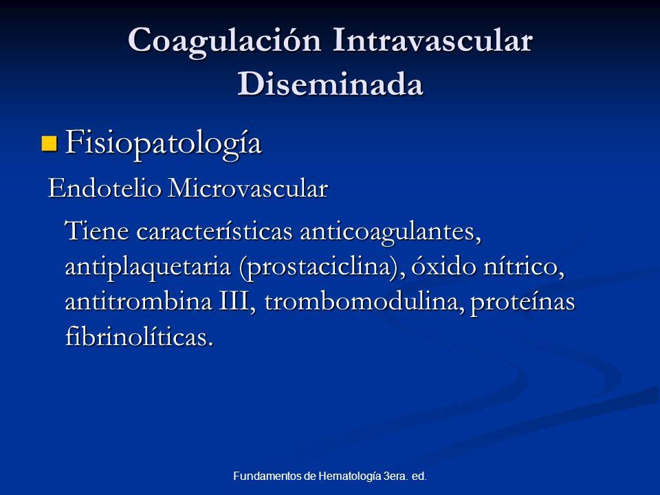 Fundamentos de Hematología 3era. ed. Coagulación Intravascular Diseminada Fisiopatología Fisiopatología Endotelio Microvascular Endotelio Microvascula