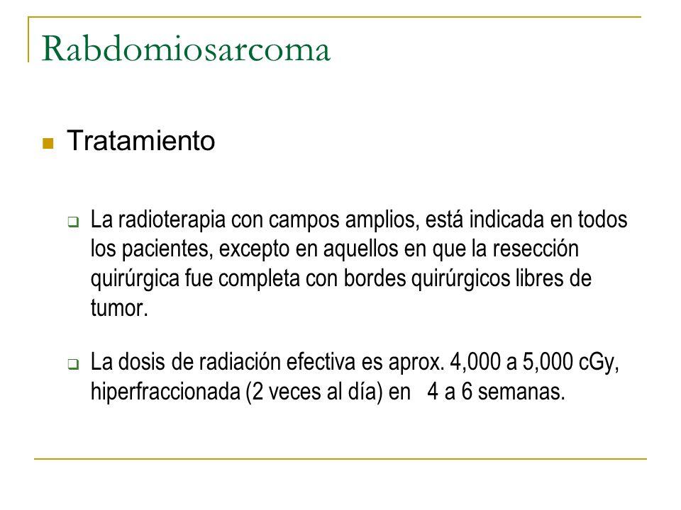 Rabdomiosarcoma Tratamiento La radioterapia con campos amplios, está indicada en todos los pacientes, excepto en aquellos en que la resección quirúrgi