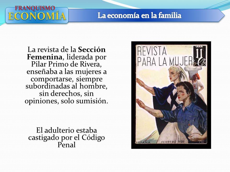 La revista de la Sección Femenina, liderada por Pilar Primo de Rivera, enseñaba a las mujeres a comportarse, siempre subordinadas al hombre, sin derec