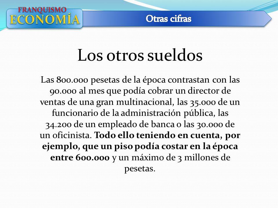 Los otros sueldos Las 800.000 pesetas de la época contrastan con las 90.000 al mes que podía cobrar un director de ventas de una gran multinacional, l