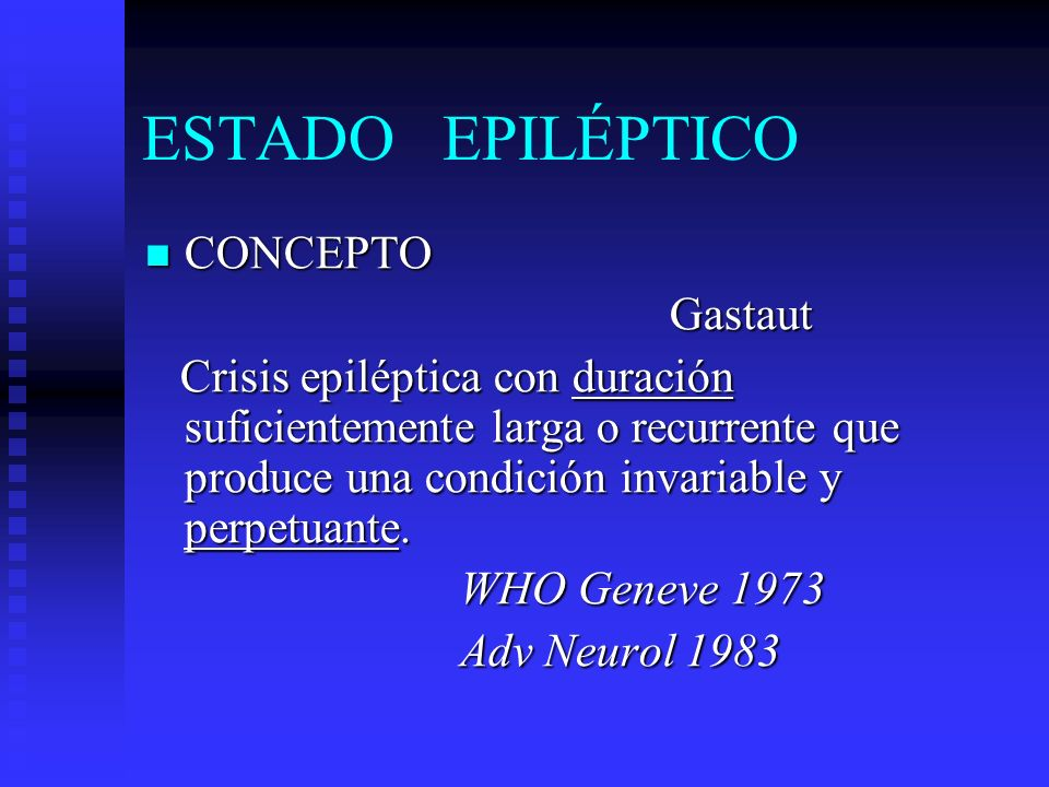 ESTADO EPILÉPTICO CLASIFICACIÓN ILAE 1981 CLASIFICACIÓN ILAE 1981 I.GENERALIZADO II.PARCIAL III.UNILATERAL IV.NO CLASIFICABLE Pellock JM & Myer (eds) 1993, Boston Neurol Emergen in infancy & chilhood