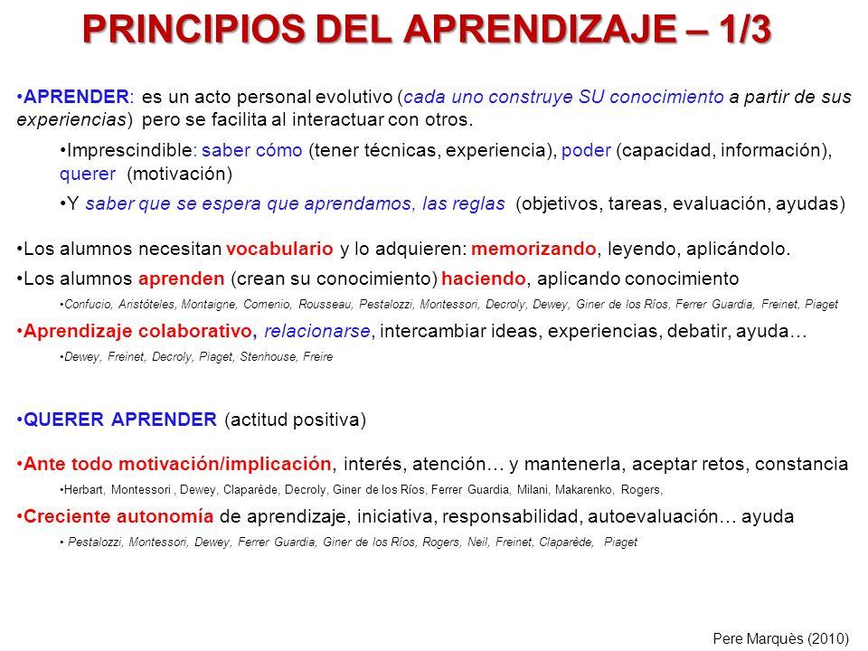 PRINCIPIOS DEL APRENDIZAJE – 1/3 APRENDER: es un acto personal evolutivo (cada uno construye SU conocimiento a partir de sus experiencias) pero se fac