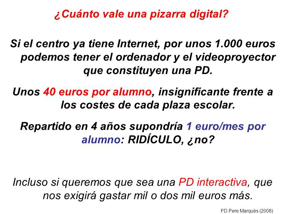 Si el centro ya tiene Internet, por unos 1.000 euros podemos tener el ordenador y el videoproyector que constituyen una PD.