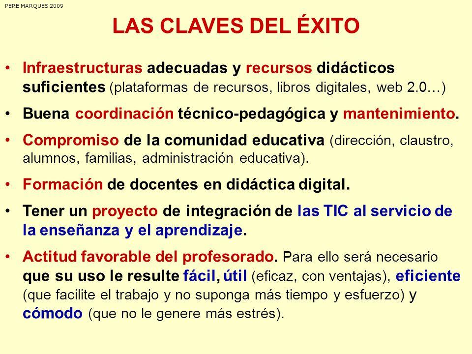 LAS CLAVES DEL ÉXITO Infraestructuras adecuadas y recursos didácticos suficientes (plataformas de recursos, libros digitales, web 2.0…) Buena coordina