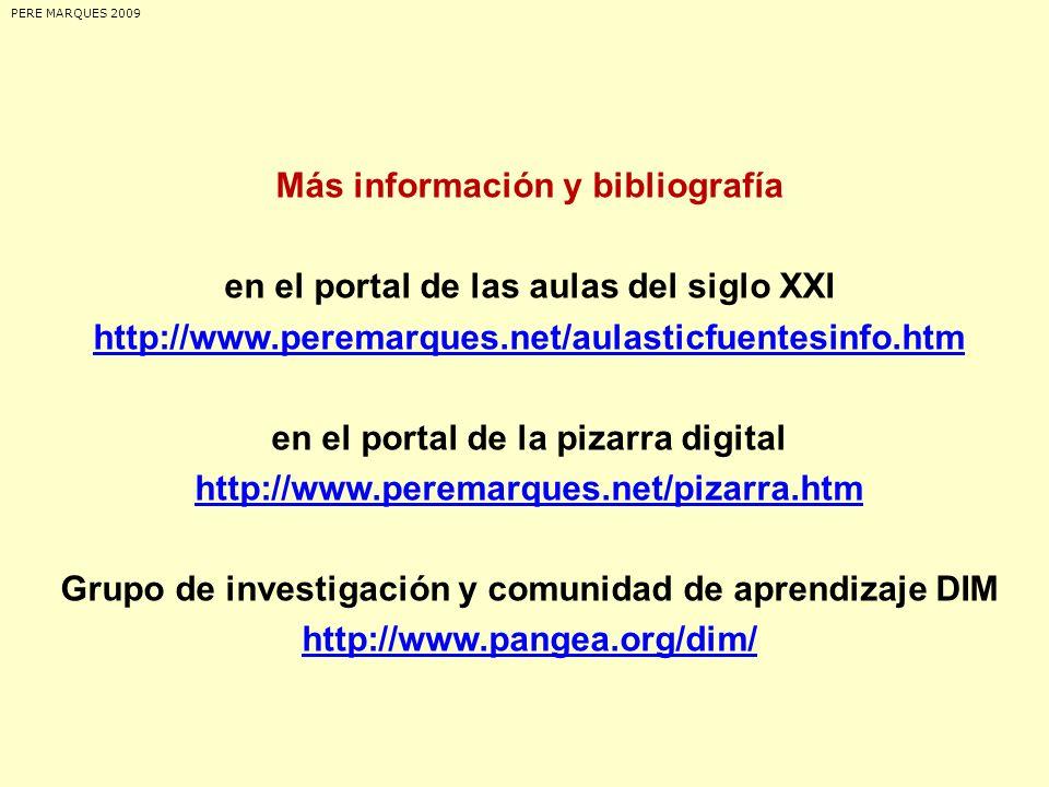 Más información y bibliografía en el portal de las aulas del siglo XXI http://www.peremarques.net/aulasticfuentesinfo.htm en el portal de la pizarra d