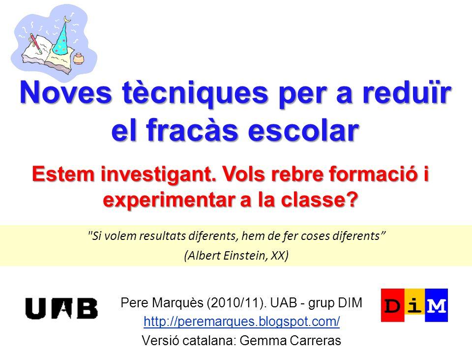 Noves tècniques per a reduïr el fracàs escolar Pere Marquès (2010/11).