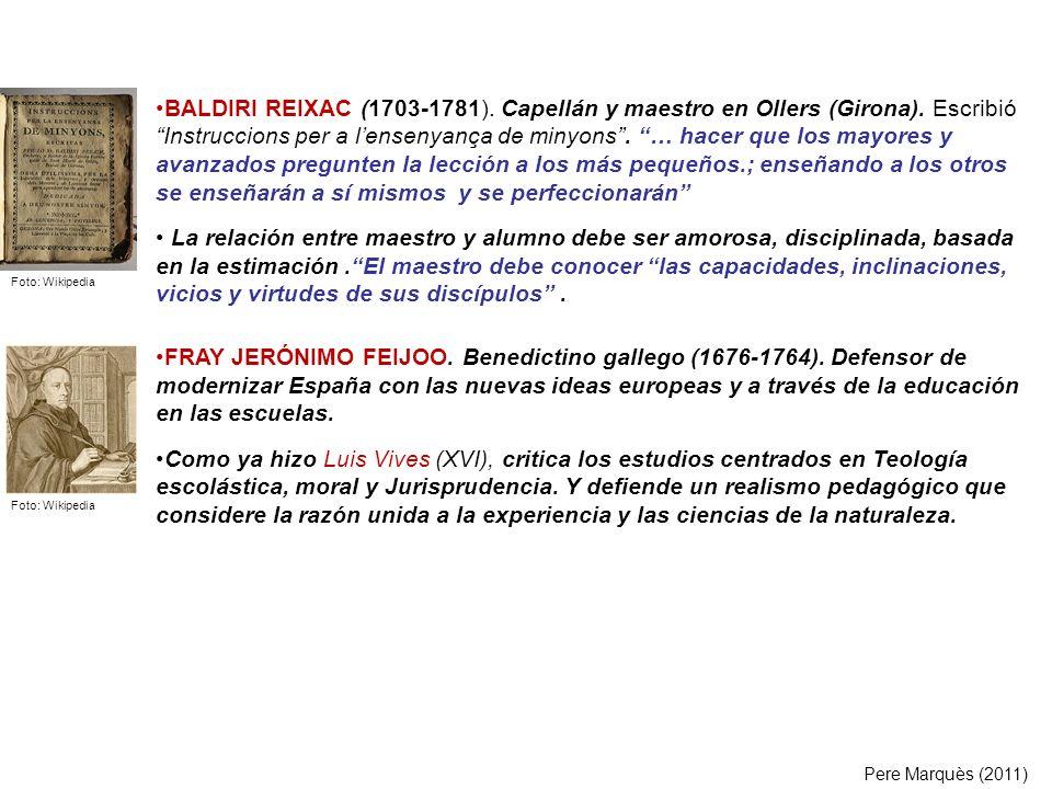 BALDIRI REIXAC (1703-1781). Capellán y maestro en Ollers (Girona). Escribió Instruccions per a lensenyança de minyons. … hacer que los mayores y avanz