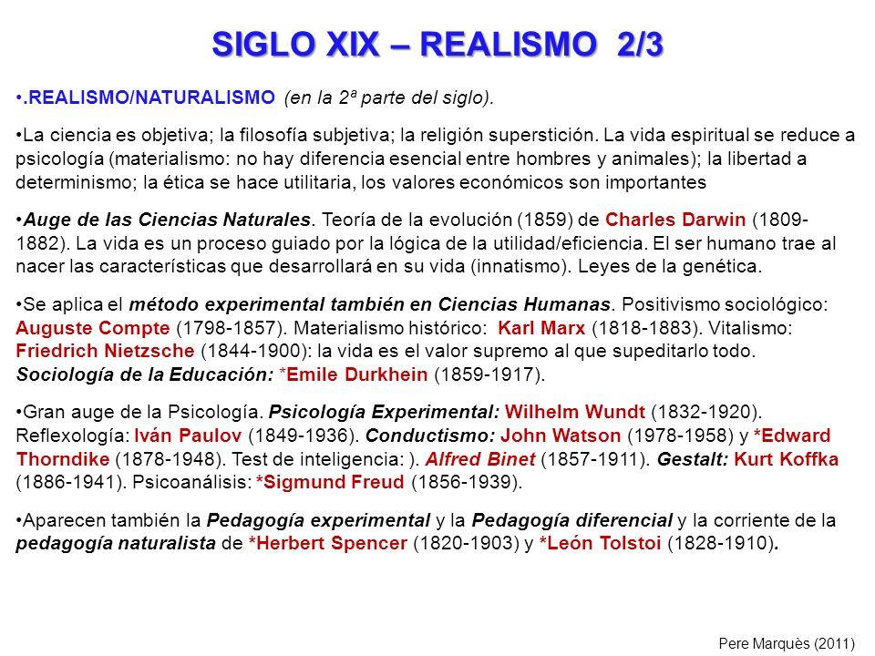 SIGLO XIX – REALISMO 2/3.REALISMO/NATURALISMO (en la 2ª parte del siglo). La ciencia es objetiva; la filosofía subjetiva; la religión superstición. La