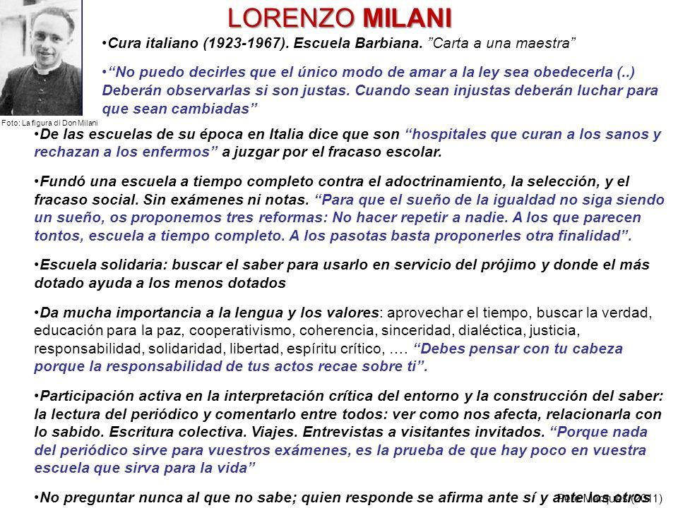 LORENZO MILANI De las escuelas de su época en Italia dice que son hospitales que curan a los sanos y rechazan a los enfermos a juzgar por el fracaso e