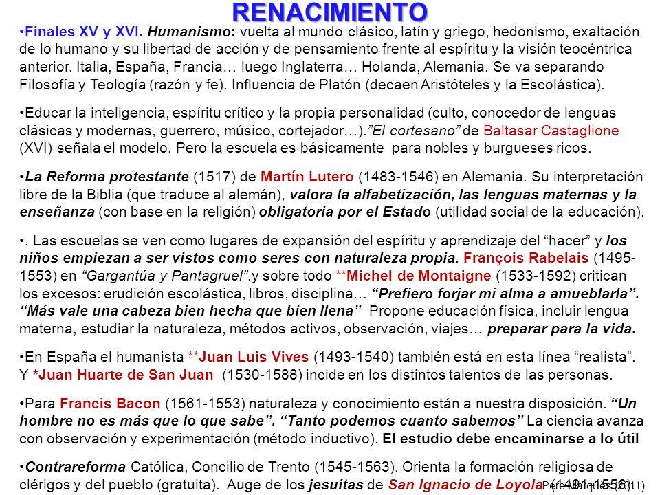 RENACIMIENTO Finales XV y XVI. Humanismo: vuelta al mundo clásico, latín y griego, hedonismo, exaltación de lo humano y su libertad de acción y de pen