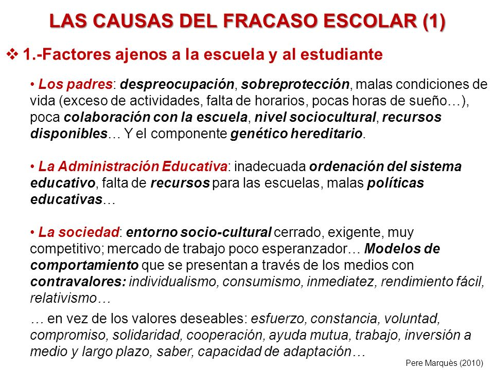LAS CAUSAS DEL FRACASO ESCOLAR (2) 2.- Factores del propio estudiante Déficits educativos / formativos Conocimientos y habilidades previas.