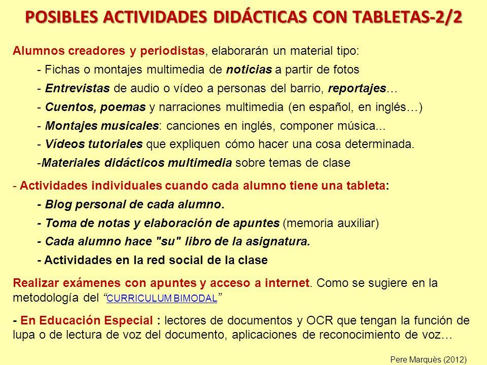 POSIBLES ACTIVIDADES DIDÁCTICAS CON TABLETAS-2/2 Alumnos creadores y periodistas, elaborarán un material tipo: - Fichas o montajes multimedia de notic