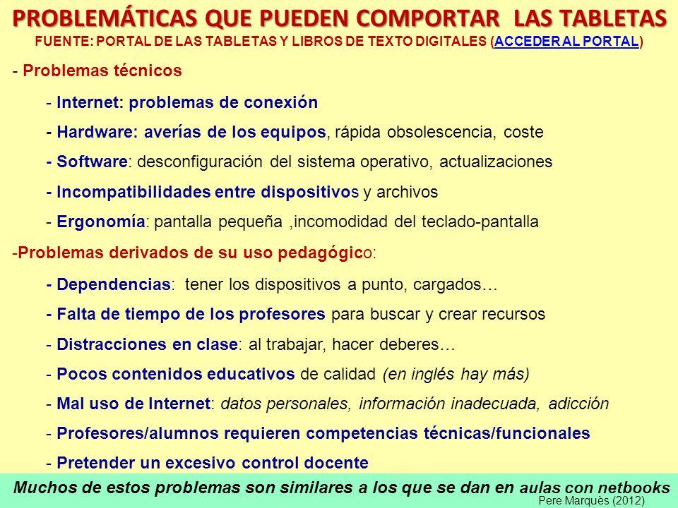 Muchos de estos problemas son similares a los que se dan en aulas con netbooks PROBLEMÁTICAS QUE PUEDEN COMPORTAR LAS TABLETAS PROBLEMÁTICAS QUE PUEDE