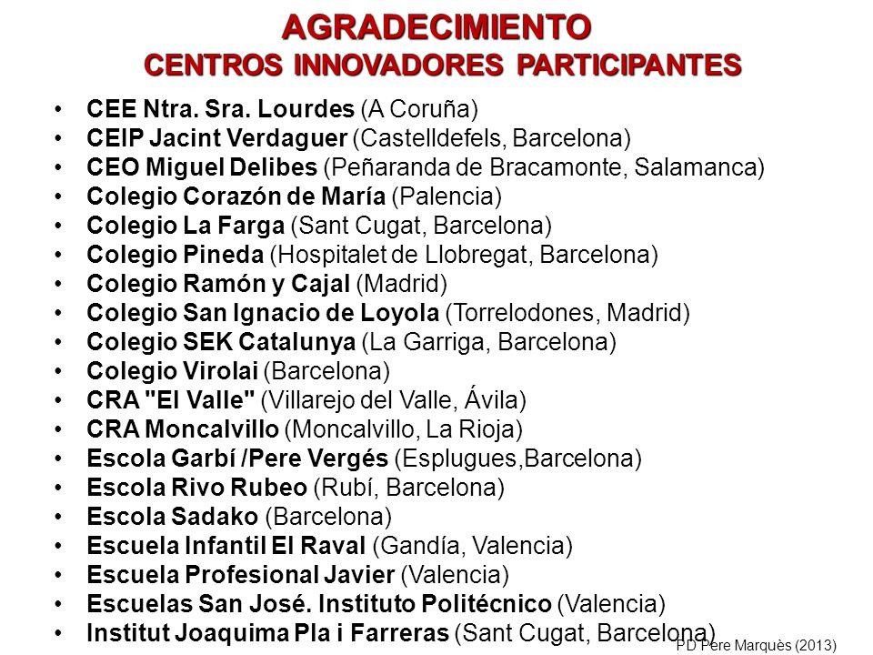 CEE Ntra. Sra. Lourdes (A Coruña) CEIP Jacint Verdaguer (Castelldefels, Barcelona) CEO Miguel Delibes (Peñaranda de Bracamonte, Salamanca) Colegio Cor
