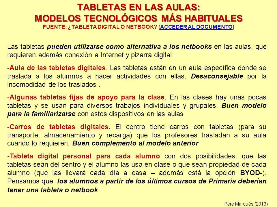 TABLETAS EN LAS AULAS: MODELOS TECNOLÓGICOS MÁS HABITUALES TABLETAS EN LAS AULAS: MODELOS TECNOLÓGICOS MÁS HABITUALES FUENTE: ¿TABLETA DIGITAL O NETBO
